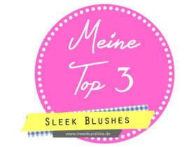 Meine Top 3 Sleek Blushes
