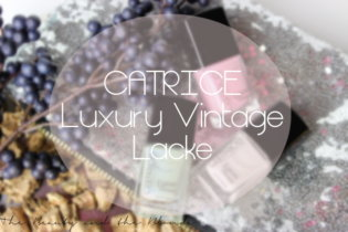 CATRICE Luxury Vintage Lacke (Review + Swatches) *