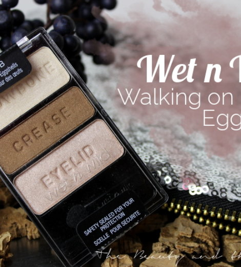 Wet n Wild Walking on eggshells Trio