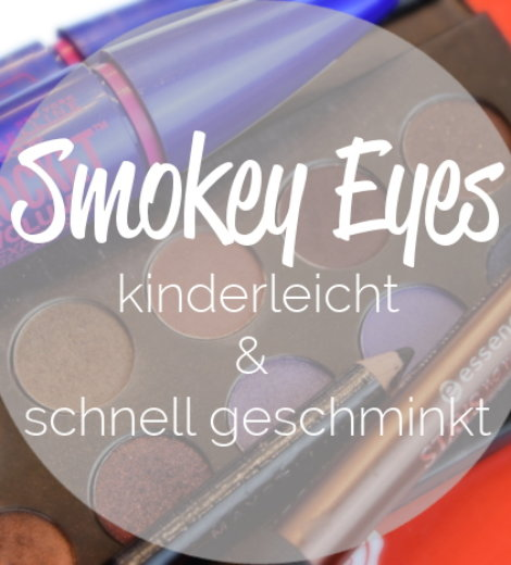 Smokey Eyes – kinderleicht und schnell geschminkt!
