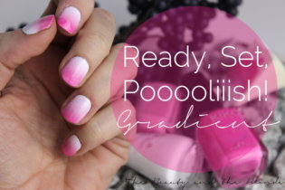 Ready, Set, Pooooliiish! Thema: Gradient