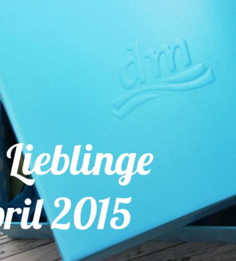 DM Lieblinge im April 2015
