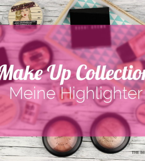 Make Up Collection | Meine Highlighter