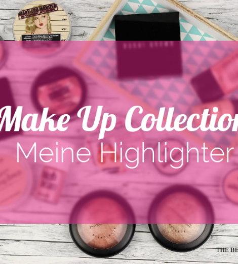 Make Up Collection | Meine Highlighter