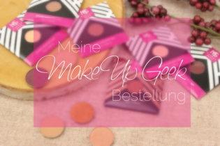 Meine Makeup Geek Bestellung – First Impressions