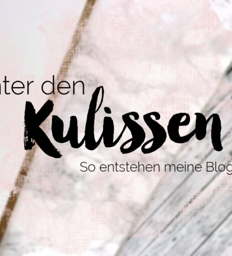 [Blogparade] Hinter den Kulissen – so entstehen meine Blogfotos