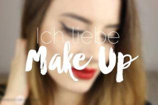 Ich liebe Make Up, weil…