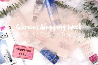 Glamour Shopping Week – Meine Tipps für Paula's Choice