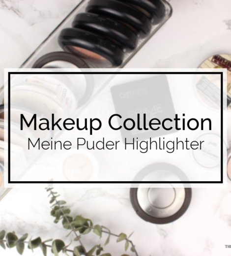 Makeup Collection | Meine Puder-Highlighter