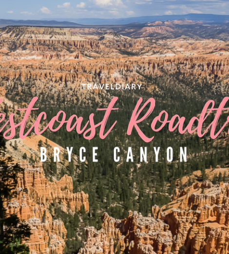 Westcoast Roadtrip </br> Bryce Canyon