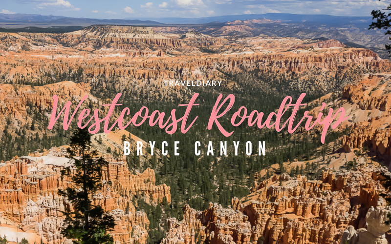 Bryce Canyon USA Westcoast Southwest Roadtrip Travel Diary