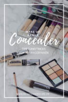 Make Up Basics  Concealer  Tipps & Tricks