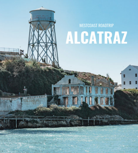 Westcoast Roadtrip </br> Alcatraz