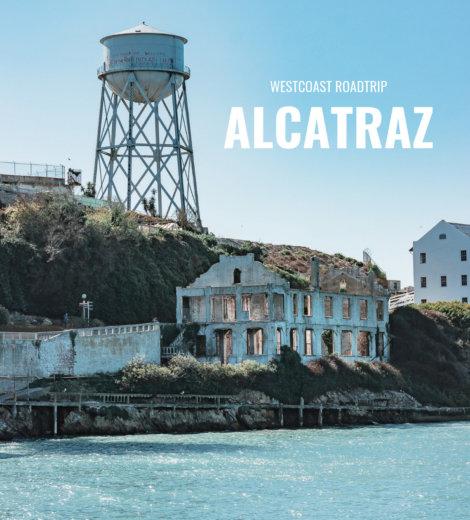 Westcoast Roadtrip </br> Alcatraz
