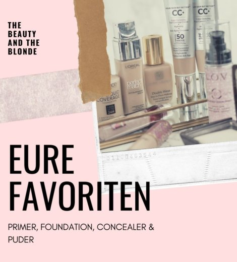 Eure Favoriten: </br>  Primer, Foundation, Concealer & Puder
