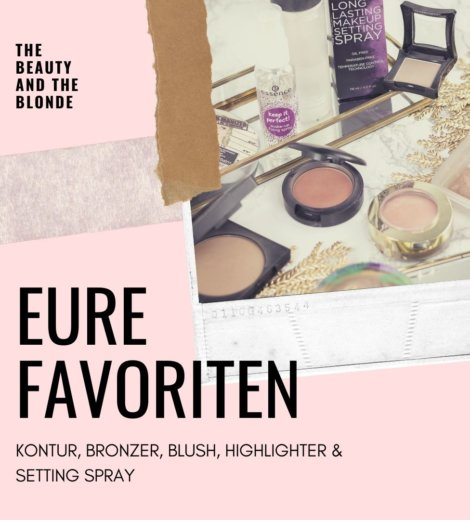 Eure Favoriten: </br> Kontur, Bronzer, Blush, Highlighter & Setting Spray