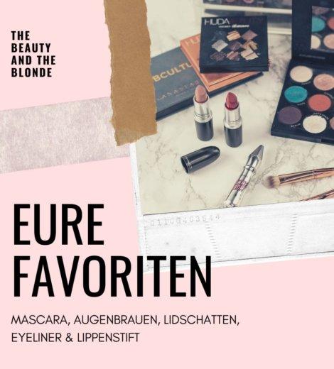 Eure Favoriten </br> Brauen, Mascara, Lidschatten, Liner & Lippenstift