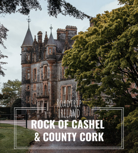Roadtrip Ireland: </br> Rock of Cashel & County Cork